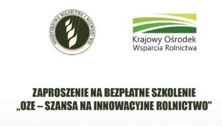 """Bezpłatne szkolenie """"OZE-szansa na innowacyjne rolnictwo"""". Liczba miejsc ograniczona - decyduje kolejność zgłoszeń"""